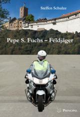Cover-Bild Pepe S. Fuchs - Feldjäger