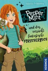 Cover-Bild Pepper Mint - und das verrückt fantastische Forscherbuch