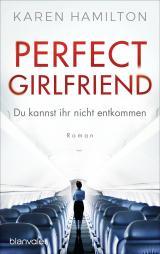 Cover-Bild Perfect Girlfriend - Du kannst ihr nicht entkommen
