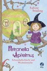 Cover-Bild Petronella Apfelmus - Schneeballschlacht und Wichtelstreiche