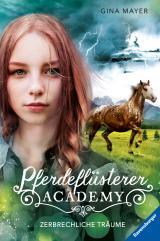 Cover-Bild Pferdeflüsterer-Academy, Band 5: Zerbrechliche Träume