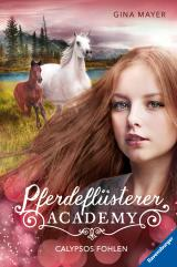 Cover-Bild Pferdeflüsterer-Academy, Band 6: Calypsos Fohlen