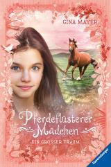 Cover-Bild Pferdeflüsterer-Mädchen, Band 2: Ein großer Traum