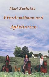 Cover-Bild Pferdemähnen und Apfeltorten