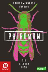 Cover-Bild Pheromon 1: Sie riechen dich