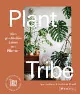 Cover-Bild Plant Tribe: Vom glücklichen Leben mit Pflanzen