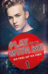 Cover-Bild Play with me 1: Der Prinz auf der Erbse