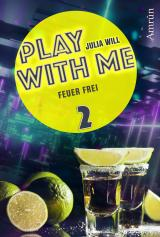 Cover-Bild Play with me 2: Feuer frei