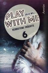 Cover-Bild Play with me 6: Verbotene Früchte