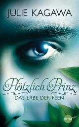 Cover-Bild Plötzlich Prinz - Das Erbe der Feen