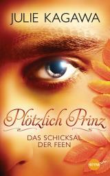 Cover-Bild Plötzlich Prinz - Das Schicksal der Feen