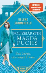 Cover-Bild Polizeiärztin Magda Fuchs – Das Leben, ein ewiger Traum