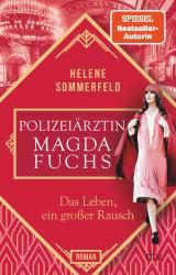 Cover-Bild Polizeiärztin Magda Fuchs – Das Leben, ein großer Rausch