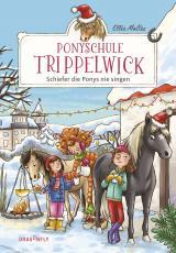 Cover-Bild Ponyschule Trippelwick — Schiefer die Ponys nie singen