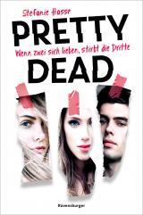 Cover-Bild Pretty Dead. Wenn zwei sich lieben, stirbt die Dritte