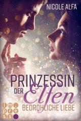 Cover-Bild Prinzessin der Elfen 1: Bedrohliche Liebe
