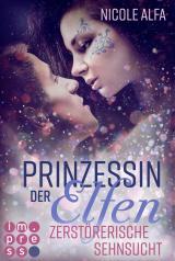Cover-Bild Prinzessin der Elfen 3: Zerstörerische Sehnsucht