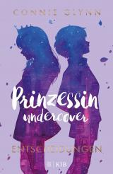 Cover-Bild Prinzessin undercover – Entscheidungen