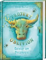 Cover-Bild Projekt Oblivion - Geister am Polarkreis