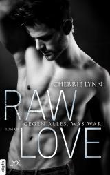 Cover-Bild Raw Love - Gegen alles, was war