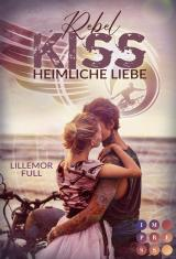 Cover-Bild Rebel Kiss. Heimliche Liebe