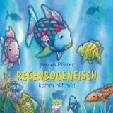 Cover-Bild Regenbogenfisch, komm hilf mir!