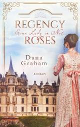 Cover-Bild Regency Roses. Eine Lady in Not
