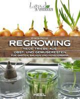 Cover-Bild Regrowing – Neue Triebe aus Obst- und Gemüseresten