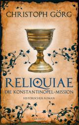 """Cover-Bild Reliquiae - Die Konstantinopel-Mission - Mittelalter-Roman über eine Reise quer durch Europa im Jahr 1193. Nachfolgeband von """"Der Troubadour"""""""