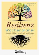 Cover-Bild Resilienz Wochenplaner - Wurzeln stärken, entwickeln und fördern