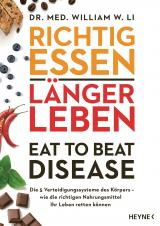 Cover-Bild Richtig essen, länger leben – Eat to Beat Disease