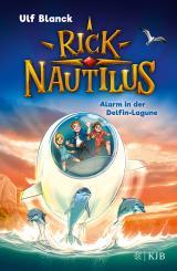 Cover-Bild Rick Nautilus – Alarm in der Delfin-Lagune