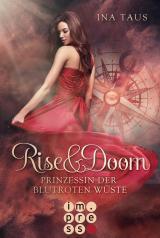 Cover-Bild Rise & Doom 1: Prinzessin der blutroten Wüste