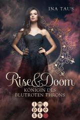 Cover-Bild Rise & Doom 3: Königin des blutroten Throns