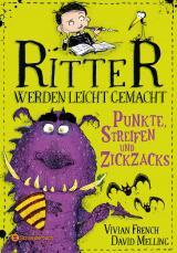 Cover-Bild Ritter werden leicht gemacht - Punkte, Streifen und Zickzacks