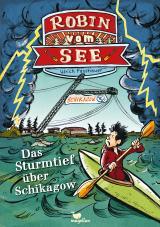 Cover-Bild Robin vom See - Das Sturmtief über Schikagow - Band 3