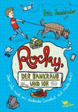 Cover-Bild Rocky, der Bankraub und ich oder wie mich ein stinkender Turnschuh reich machte (fast!) - Band 2