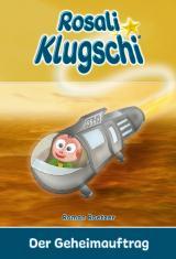 Cover-Bild Rosali Klugschi - Der Geheimauftrag