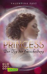 Cover-Bild Royal: Princess. Der Tag der Entscheidung (Royal-Spin-off)