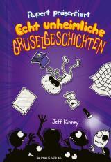 Cover-Bild Rupert präsentiert: Echt unheimliche Gruselgeschichten