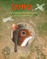Cover-Bild Sammy - Die unglaublichen Abenteuer einer kleinen Maus