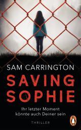 Cover-Bild Saving Sophie - Ihr letzter Moment könnte auch Deiner sein.