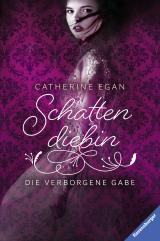 Cover-Bild Schattendiebin, Band 1: Die verborgene Gabe