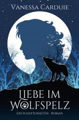 Cover-Bild Schattenseiten-Trilogie / Liebe im Wolfspelz