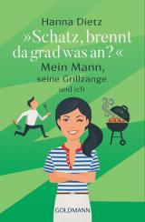 """Cover-Bild """"Schatz, brennt da grad was an?"""""""
