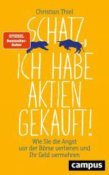 Cover-Bild Schatz, ich habe Aktien gekauft!