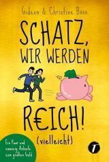Cover-Bild Schatz, wir werden reich! (vielleicht)