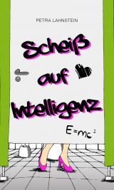 Cover-Bild Scheiß auf Intelligenz