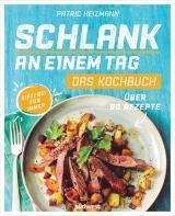 Cover-Bild Schlank an einem Tag - Das Kochbuch