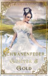 Cover-Bild Schwanenfeder, Ginster & Gold